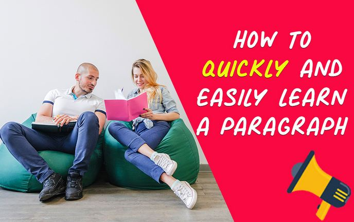 How to Quickly and Easily Learn a Paragraph